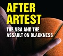 After Artest: The NBA And The Assault On Blackness - David Leonard