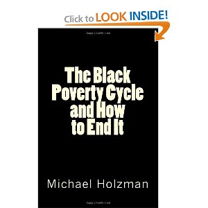 """The Black Poverty Cycle and How to End It"" by Michael Holzman"